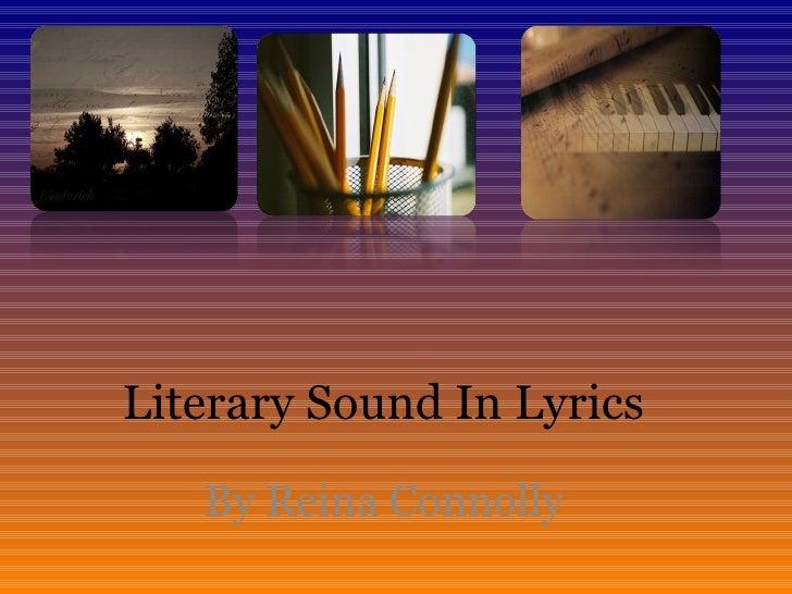 Literary Sound In Lyrics  By Reina Connolly