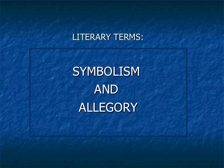 Literary Terms: Symbolism And Allegory