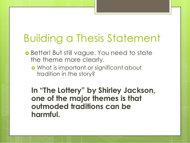 arguable thesis for the lottery Extracts from this document introduction traditions the lottery by shirley jackson is a story about a community that has a tradition the tradition is when the.
