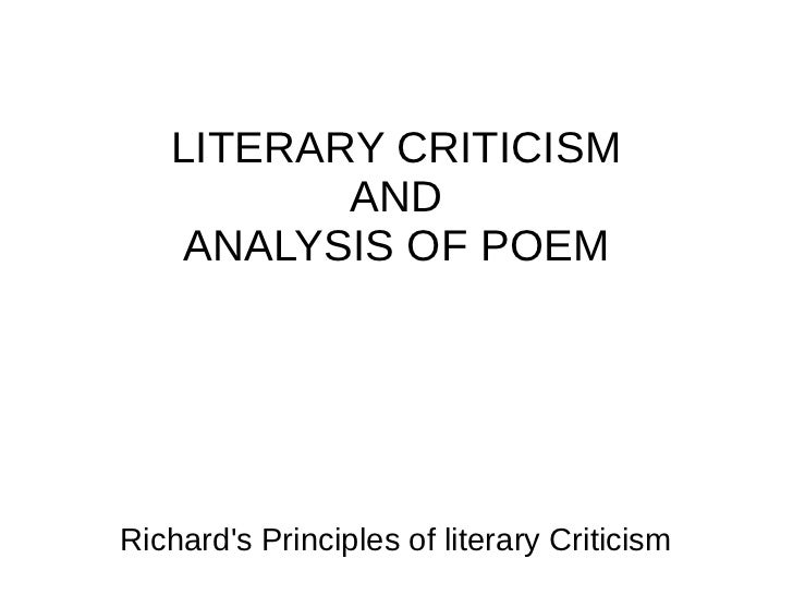 LITERARY CRITICISM          AND   ANALYSIS OF POEMRichards Principles of literary Criticism