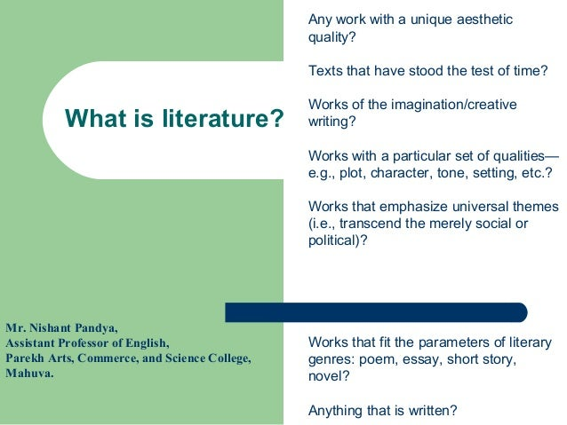 What is literature? Any work with a unique aesthetic quality? Texts that have stood the test of time? Works of the imagina...