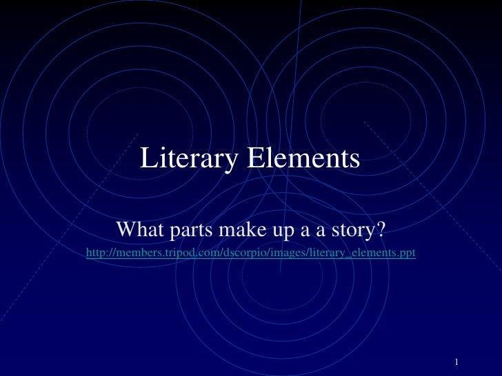 1<br />Literary Elements<br />What parts make up a a story?<br />http://members.tripod.com/dscorpio/images/literary_elemen...