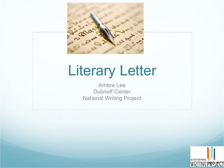 Literary Letter Ambre Lee Dubnoff Center National Writing Project