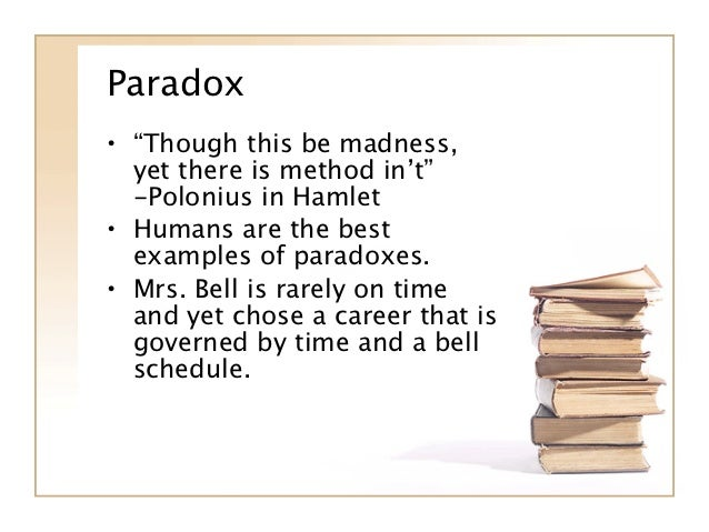 a literary analysis of paradoxes and oxymorons Definition, usage and a list of paradox examples in common speech and literature  let us analyze some paradox examples from some famous literary works.
