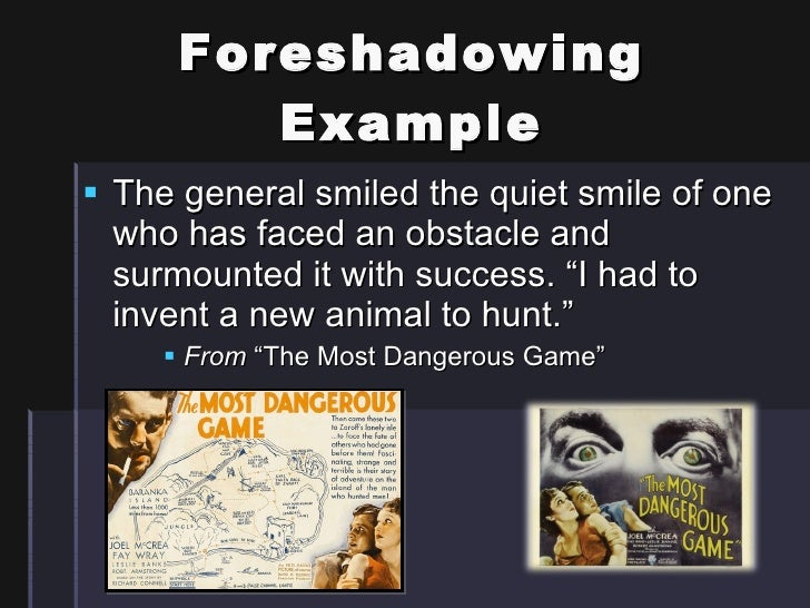 """foreshadowing essay on the most dangerous game Richard connell's the most dangerous game save your essays here so richard connell uses foreshadowing in the beginning of the most dangerous game"""" to."""