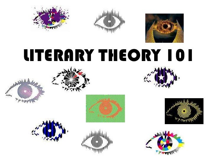 Literary theory 101 with notes