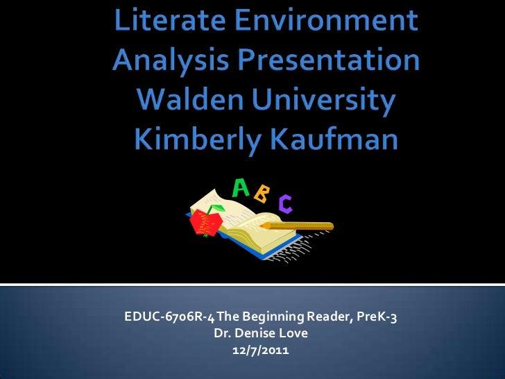 EDUC-6706R-4 The Beginning Reader, PreK-3            Dr. Denise Love               12/7/2011