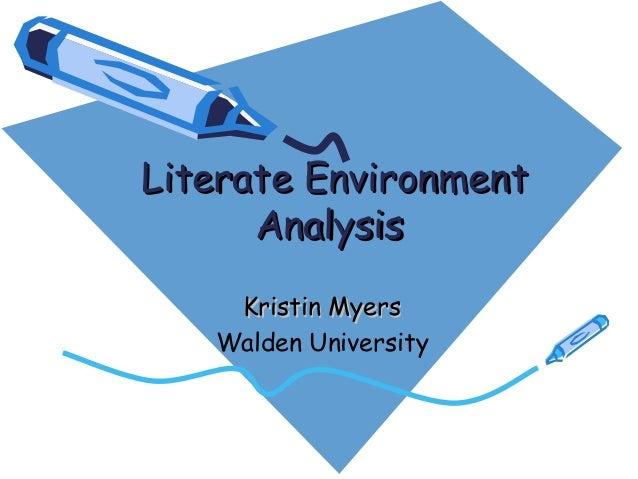 Literate EnvironmentLiterate Environment AnalysisAnalysis Kristin MyersKristin Myers Walden University