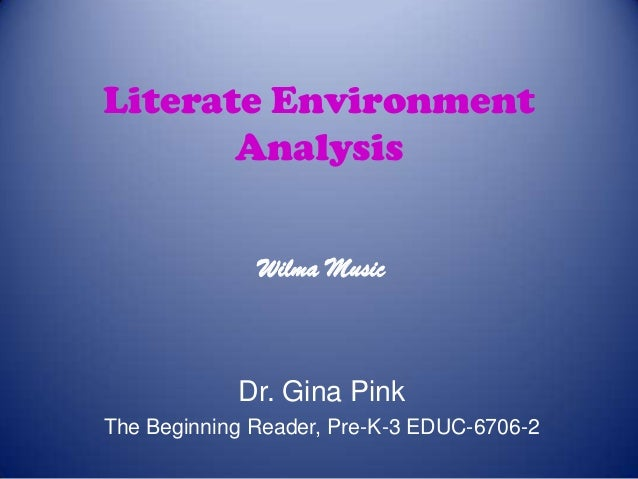 Literate environment analysis powerpoint by Wilma Music  The Beginner Reader