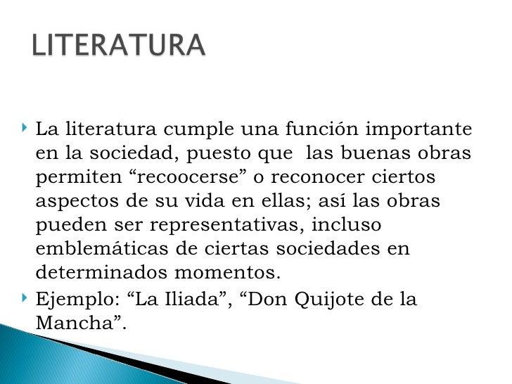 """<ul><li>La literatura cumple una función importante en la sociedad, puesto que  las buenas obras permiten """"recoocerse"""" o r..."""
