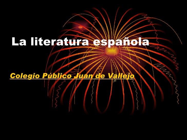La literatura española Colegio Público Juan de Vallejo