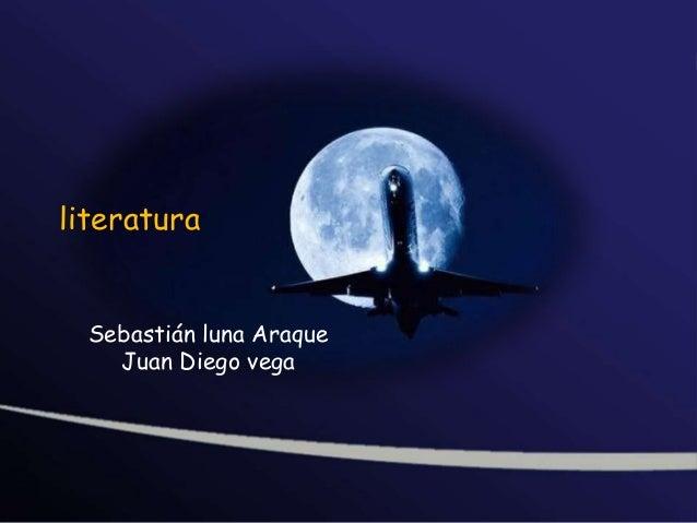 literatura  Sebastián luna Araque Juan Diego vega