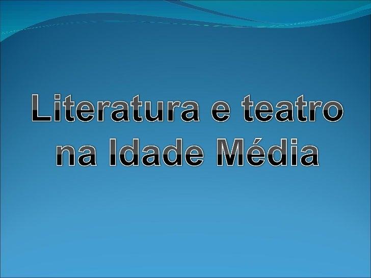 Literatura E Teatro Na Idade Média