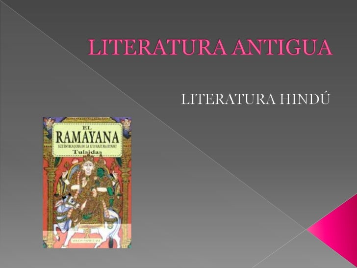 LITERATURA ANTIGUA<br />LITERATURA HINDÚ<br />