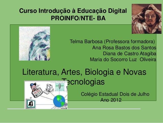 Curso Introdução à Educação Digital           PROINFO/NTE- BA                Telma Barbosa (Professora formadora)         ...