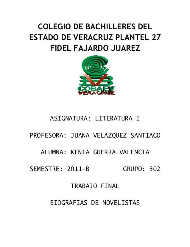 COLEGIO DE BACHILLERES DELESTADO DE VERACRUZ PLANTEL 27    FIDEL FAJARDO JUAREZ     ASIGNATURA: LITERATURA IPROFESORA: JUA...