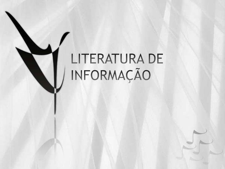 LITERATURA DE INFORMAÇÃO<br />