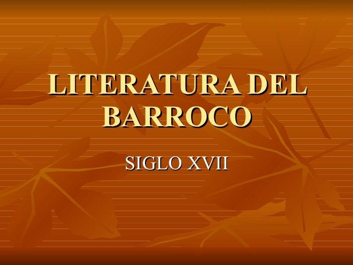 LITERATURA DEL BARROCO SIGLO XVII