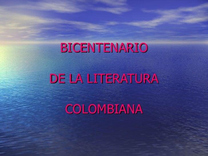 BICENTENARIO   DE LA LITERATURA COLOMBIANA