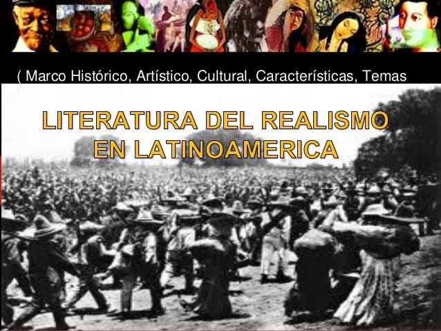 ( Marco Histórico, Artístico, Cultural, Características, Temas)