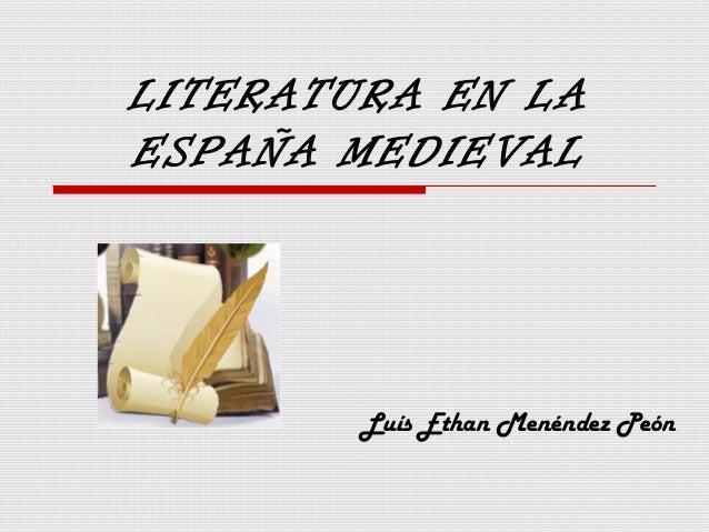 LITERATURA EN LAESPAÑA MEDIEVALLuís Ethan Menéndez Peón