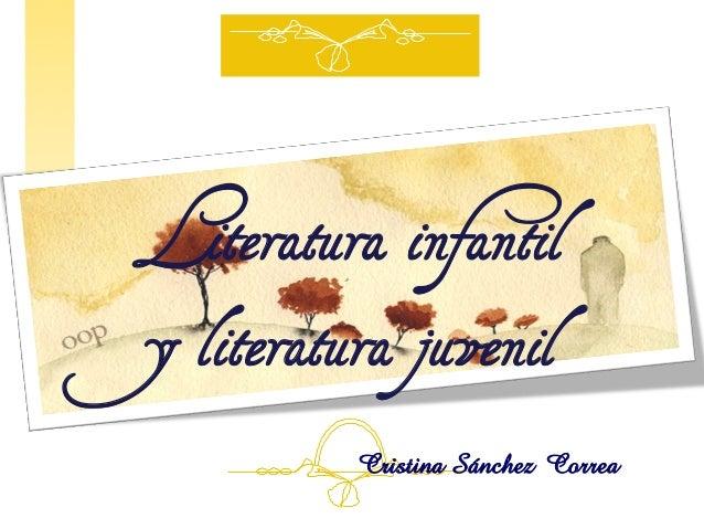 Literatura infantil y literatura juvenil Cristina Sánchez Correa