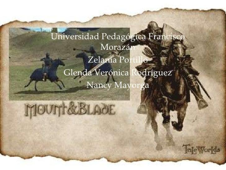 Universidad Pedagógica Francisco Morazán <br />Zelania Portillo <br />Glenda Verónica Rodríguez<br />Nancy Mayorga  <br />