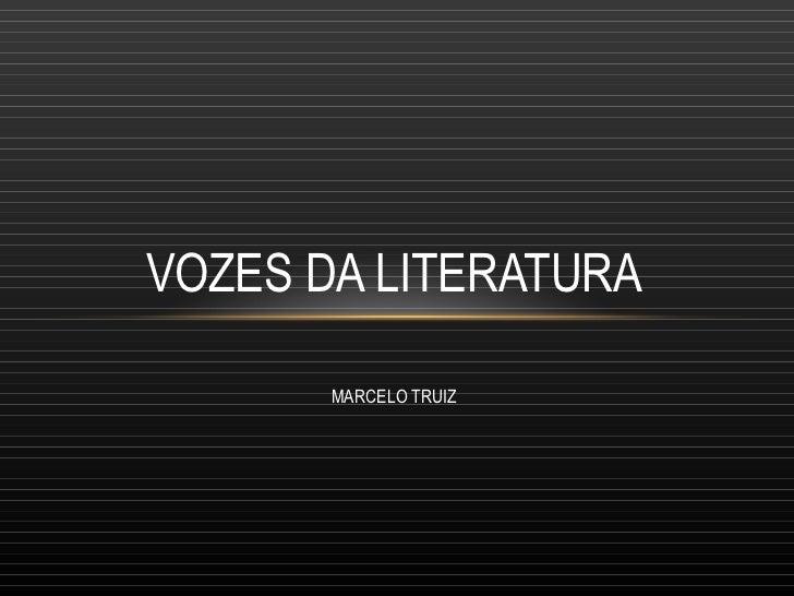 VOZES DA LITERATURA MARCELO TRUIZ