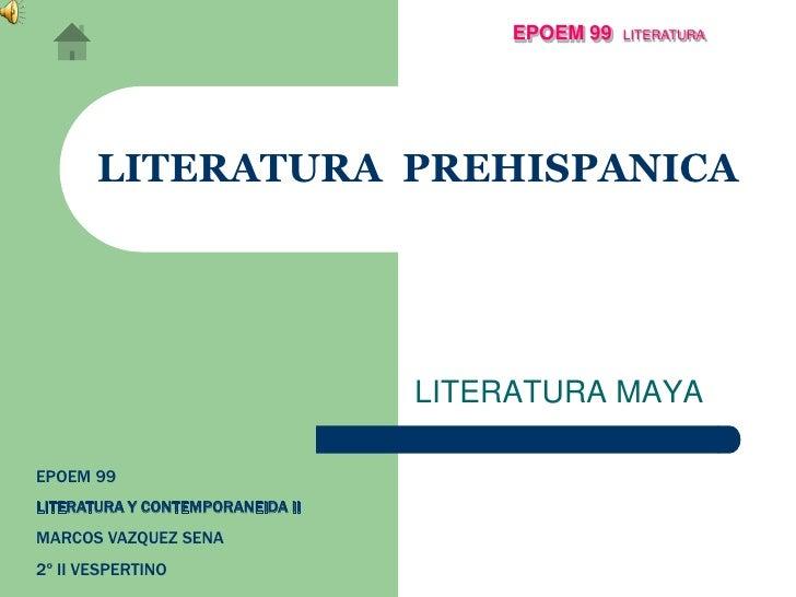 "Literatura  Prehispanica ""Mayas"""