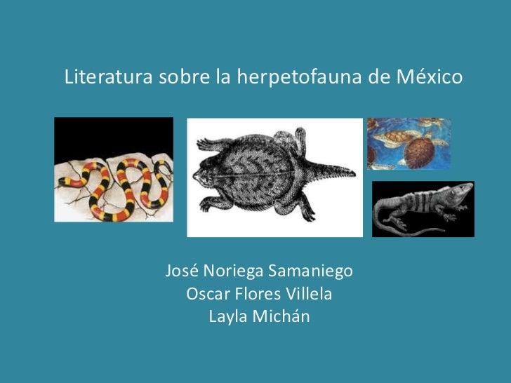 Literatura sobre la herpetofauna de México          José Noriega Samaniego             Oscar Flores Villela               ...