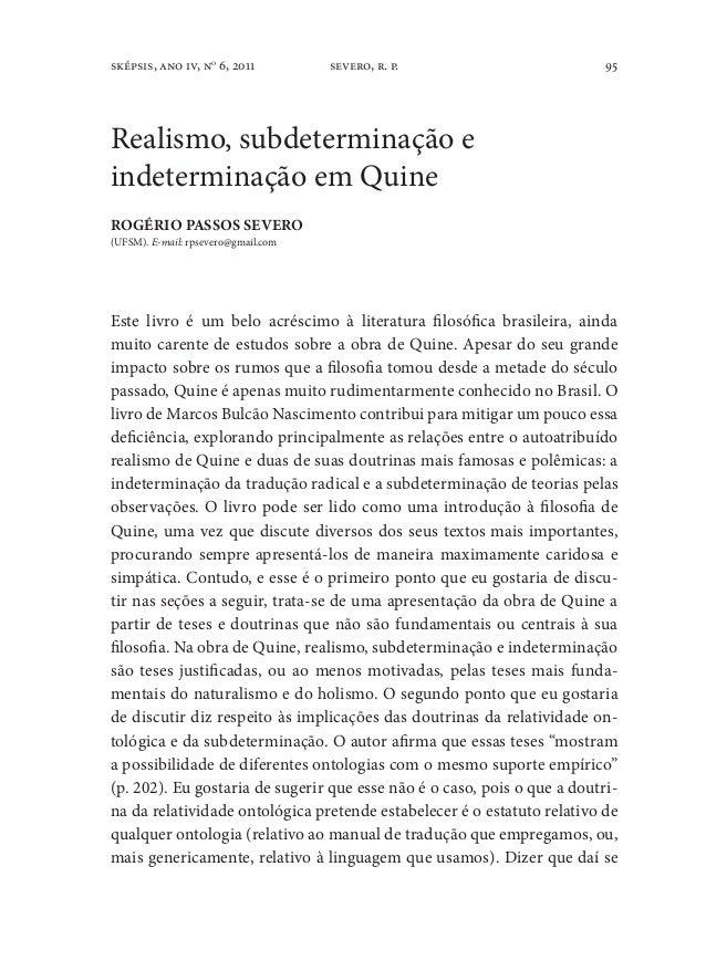95sképsis, ano iv, no 6, 2011 severo, r. p. Realismo, subdeterminação e indeterminação em Quine ROGÉRIO PASSOS SEVERO (UFS...