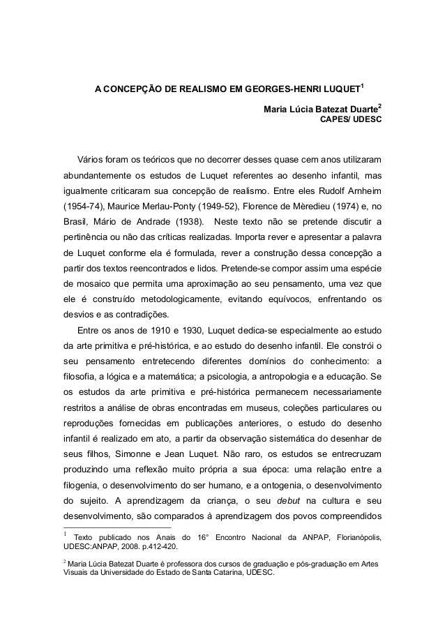 A CONCEPÇÃO DE REALISMO EM GEORGES-HENRI LUQUET1 Maria Lúcia Batezat Duarte2 CAPES/ UDESC Vários foram os teóricos que no ...