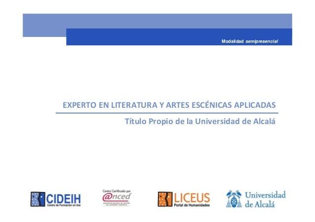 Modalidad semipresencialEXPERTO EN LITERATURA Y ARTES ESCÉNICAS APLICADAS              Título Propio de la Universidad de ...