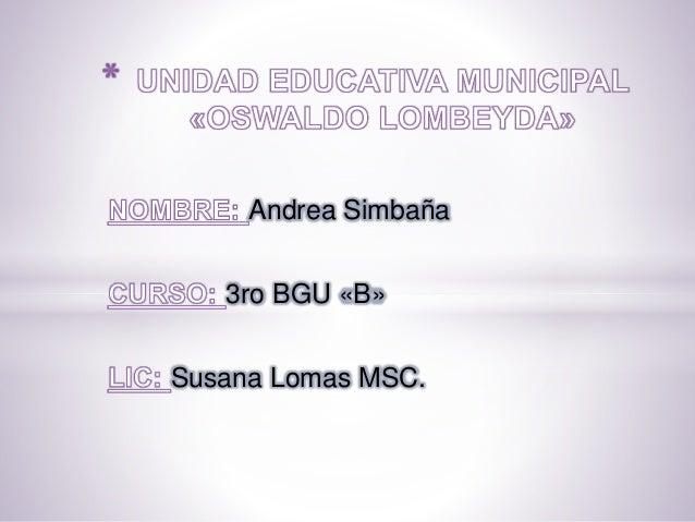 Andrea Simbaña 3ro BGU «B» Susana Lomas MSC.