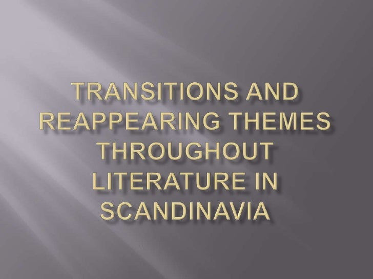 Transitions and Reappearing themes throughout Literature in Scandinavia<br />