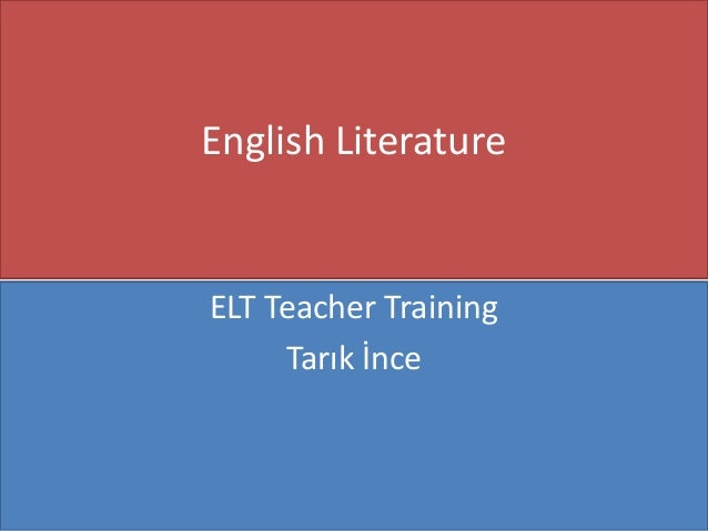 English Literature  ELT Teacher Training Tarık İnce