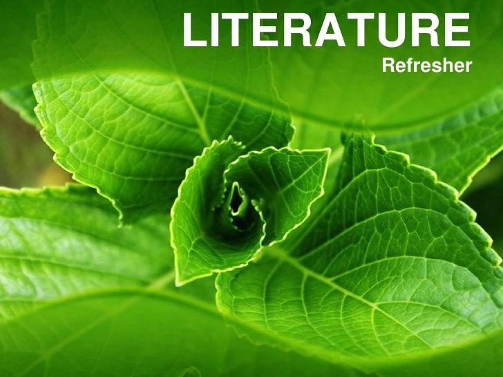 LITERATURE<br />Refresher <br />
