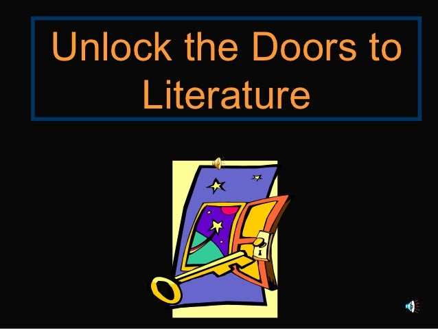 Unlock the Doors to    Literature