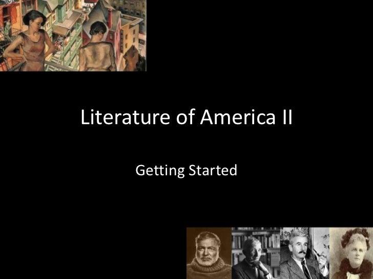 Literature of America II      Getting Started