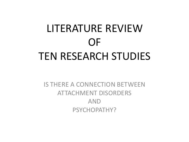 LITERATURE REVIEW         OFTEN RESEARCH STUDIESIS THERE A CONNECTION BETWEEN     ATTACHMENT DISORDERS              AND   ...