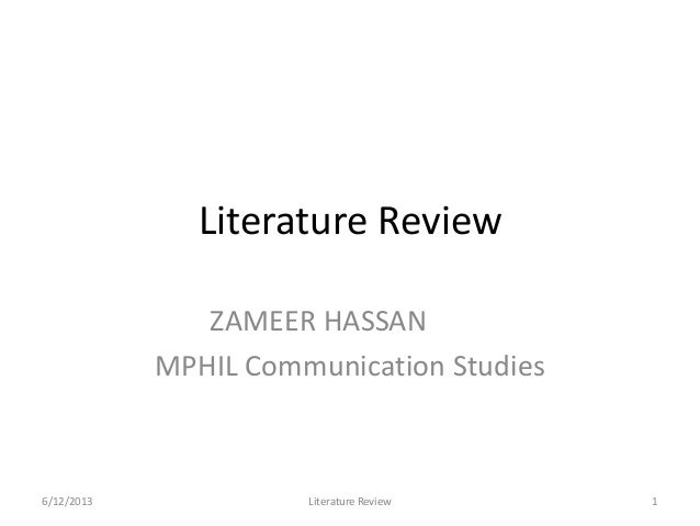 Literature ReviewZAMEER HASSANMPHIL Communication Studies6/12/2013 Literature Review 1