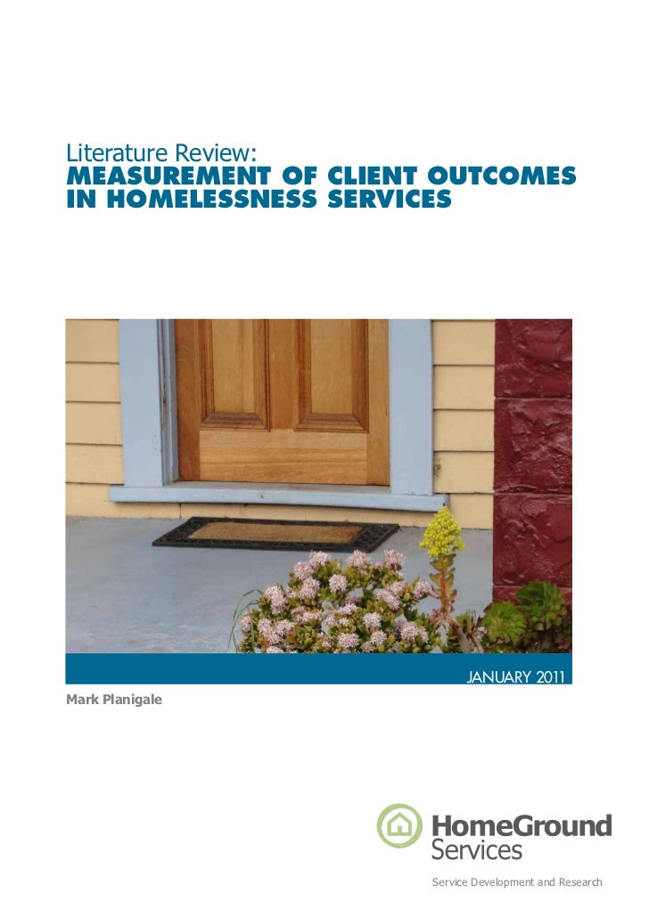 Literature Review:MeasureMent of Client outCoMesin HoMelessness serviCes                           january 2011Mark Planig...