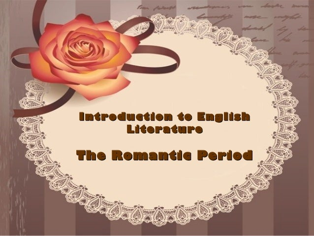 Introduction to English Literature  The Romantic Period