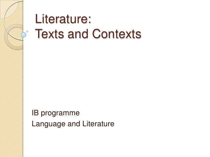 Literature: Texts and Contexts<br />IB programme<br />Language and Literature<br />
