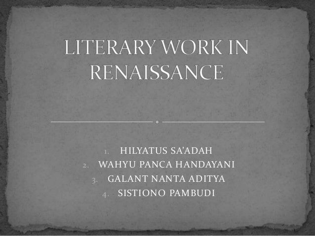 Literature work in renaissance