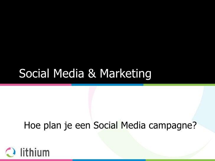 Social Media & Marketing Hoe plan je een Social Media campagne?