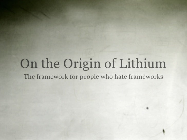 On the Origin of Lithium The framework for people who hate frameworks