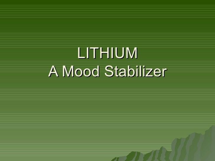 LITHIUM A Mood Stabilizer