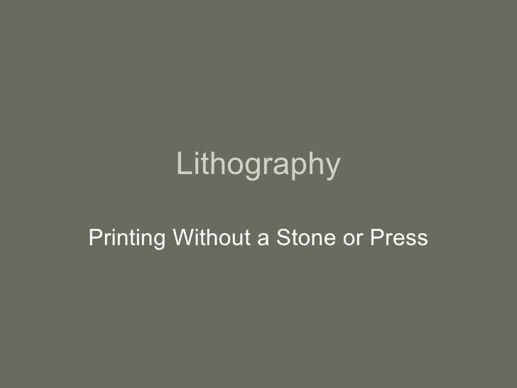 Lithography Printing Without a Stone or Press