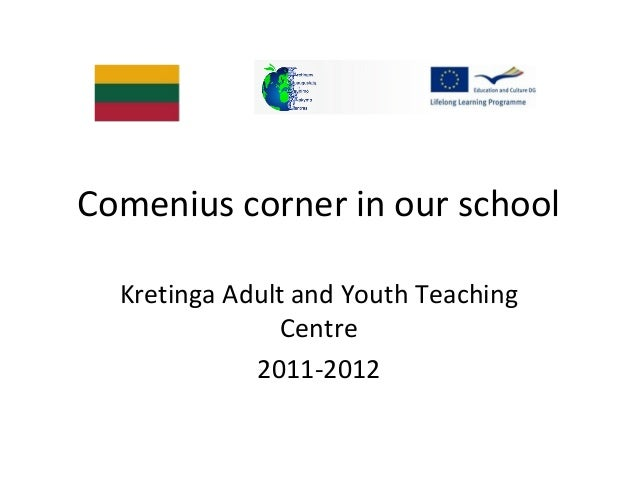 Comenius corner in our schoolKretinga Adult and Youth TeachingCentre2011-2012
